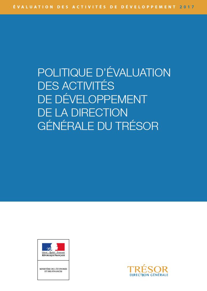 La politique d'évaluation des activités de développement de la direction générale du Trésor , avril 2017