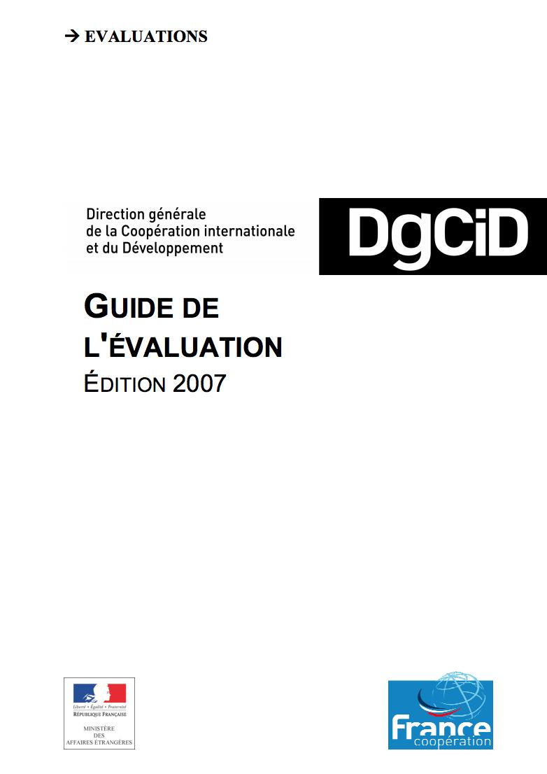Guide de l'évaluation,DGCID, Ministère des Affaires Etrangères, 2007