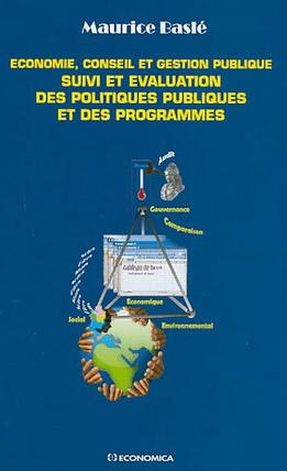 Économie, conseil et gestion publique : suivi et évaluation des politiques publiques et desprogrammes, Maurice Baslé.